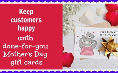 Keep customers happy with done-for-you Mother's Day gift cards