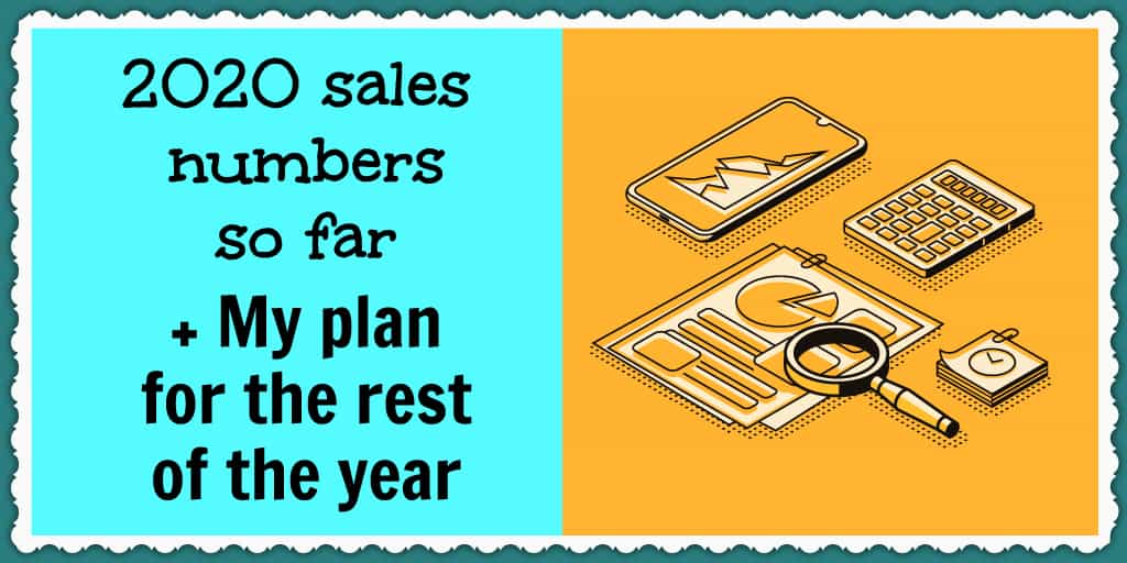 2020 sales numbers so far + my plan for the rest of the year